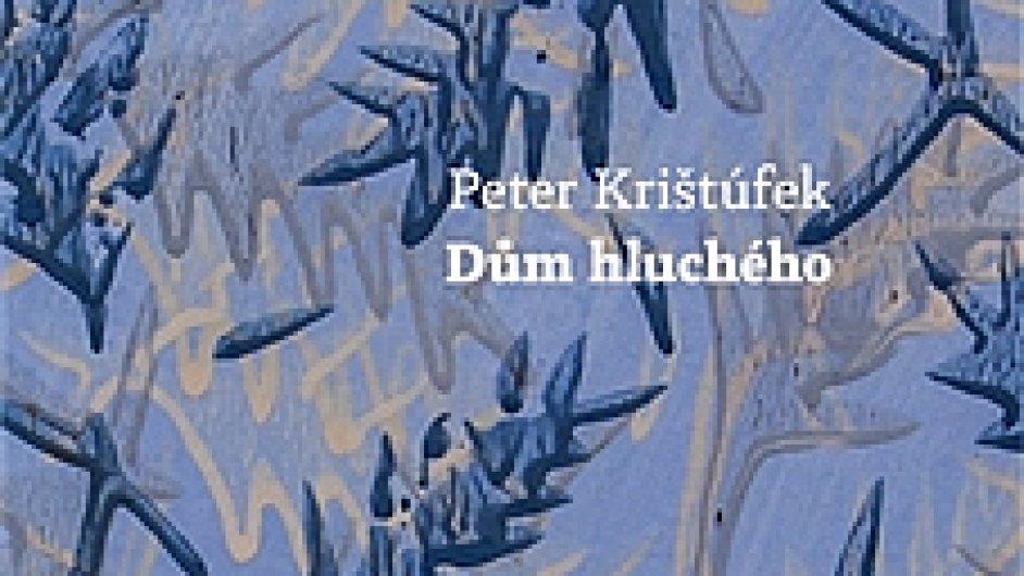 Peter Krištúfek: Dům hluchého
