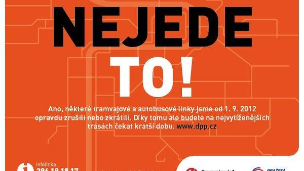 Vždyť to jede jinam! Kampaň dopravního podniku k loňským změnám v provozu pražských tramvají a autobusů.