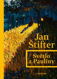 Jan Štifter - Světlo z Pauliny