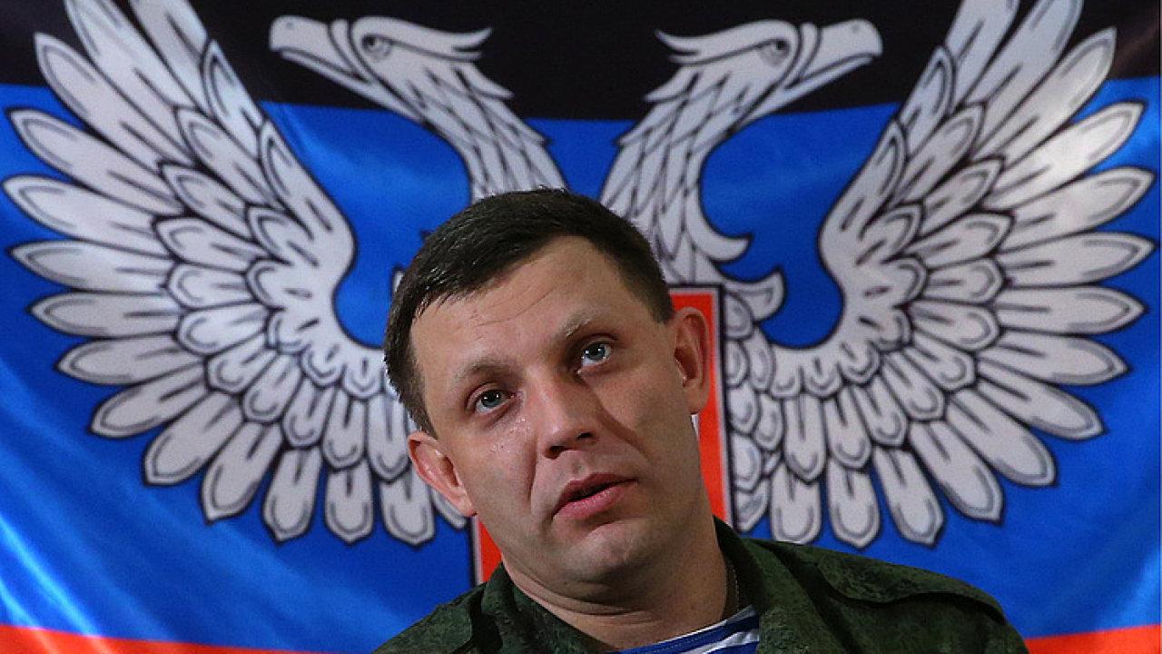 Vůdce separatistů z Doněcké lidové republiky Alexandr Zacharčenko.
