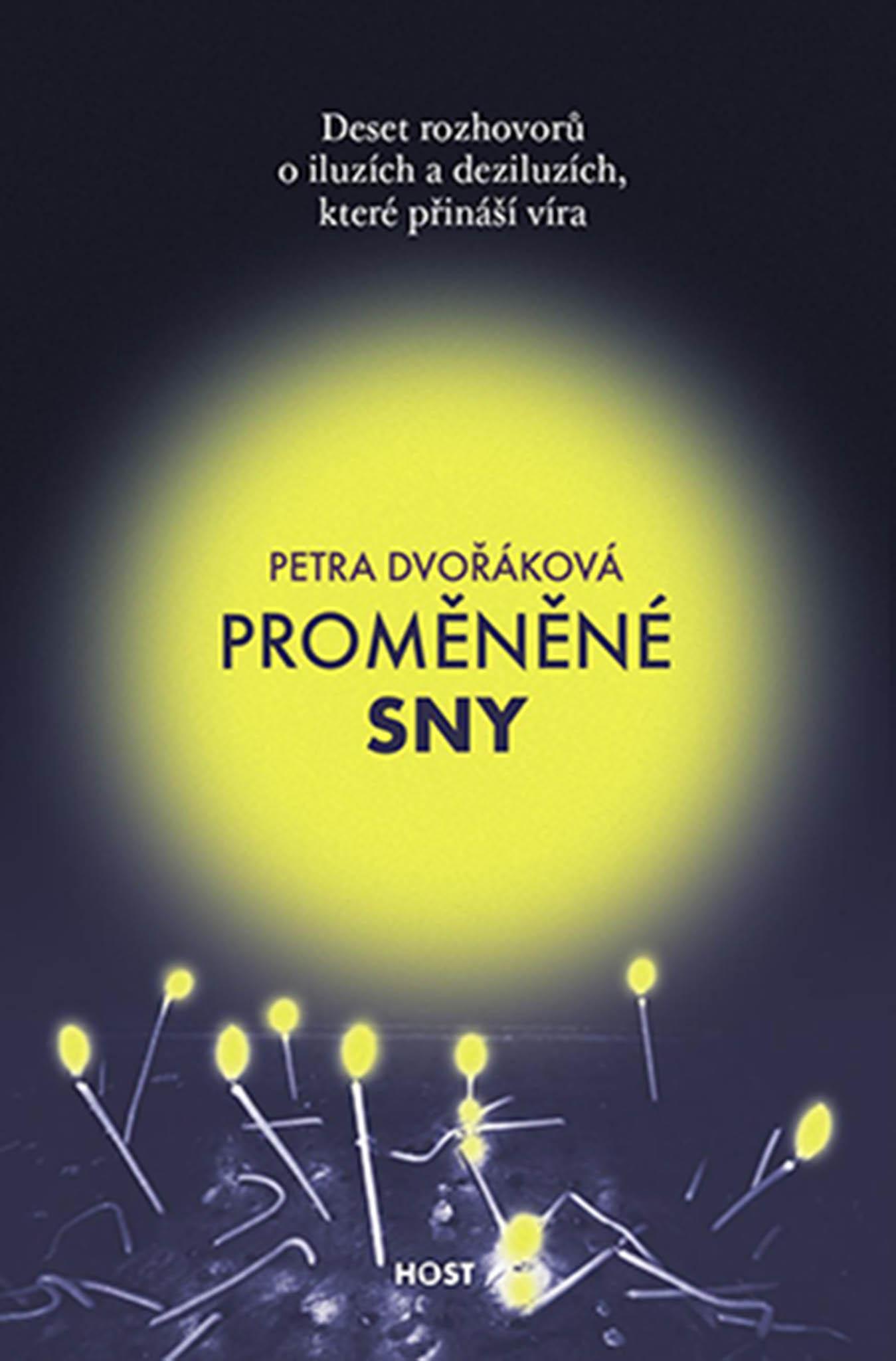 Petra Dvořáková: Proměněné sny, Host, 2006