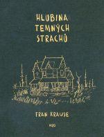 Fran Krause: Hlubina temn�ch strach�