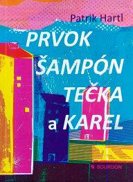 Moje knihy - Prvok, Šampón, Tečka a Karel
