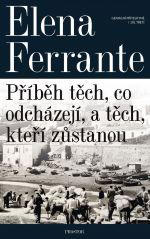 Elena Ferrante: Příběh těch, co odcházejí, a těch, kteří zůstanou