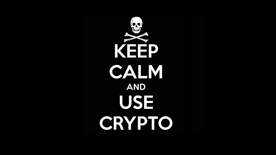 Keep calm and use crypto