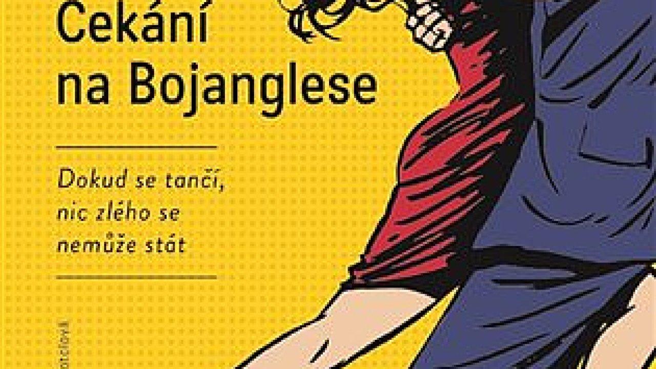 Olivier Bourdeaut: Čekání na Bojanglese