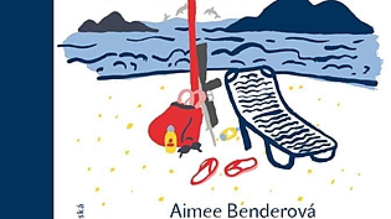 Aimee Benderová: Tvrdohlavá stvoření