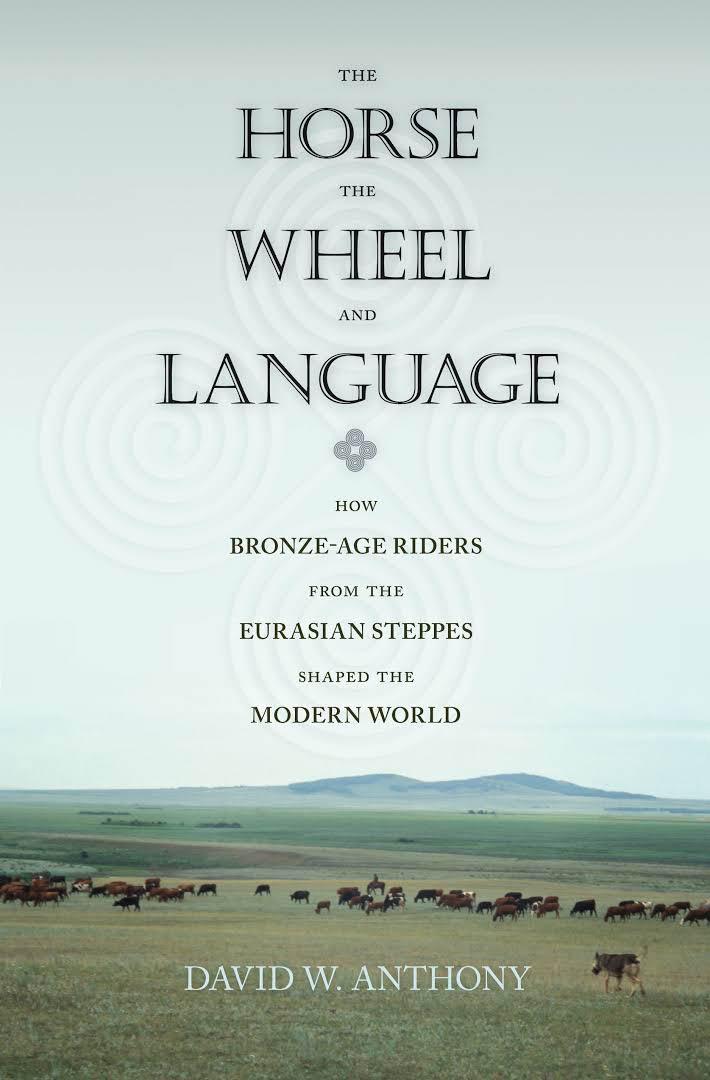David W. Anthony: The Horse, the Wheel, and Language, Princeton University Press, 2007