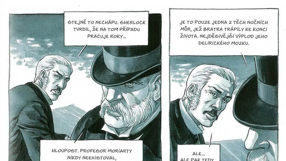 Detektivův bratr Mycroft Holmes právě vysvětluje, že Moriarty existoval nanejvýš jako utkvělá představa v Sherlockově mozku.
