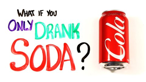 What_If_You_Only_Drank_Soda_