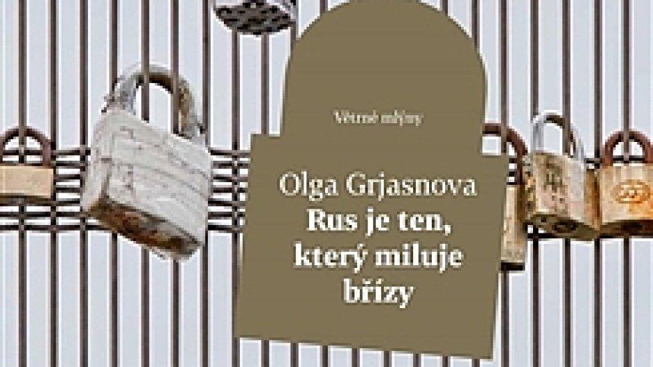 Olga Grjasnova: Rus je ten, kdo miluje břízy