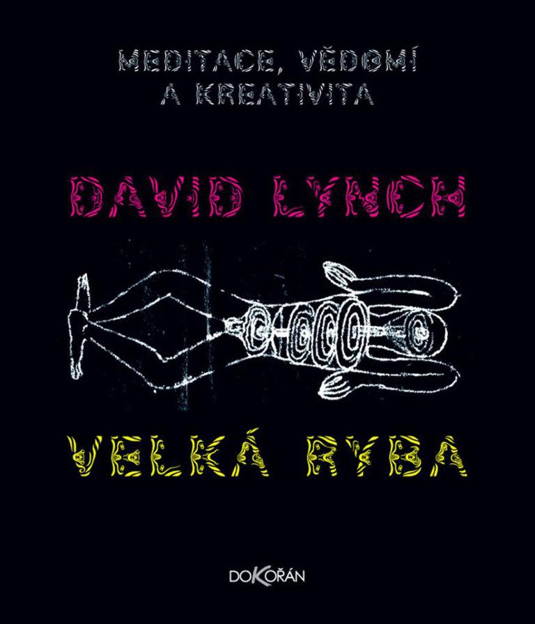 David Lynch: Velká ryba, Dokořán, 2007