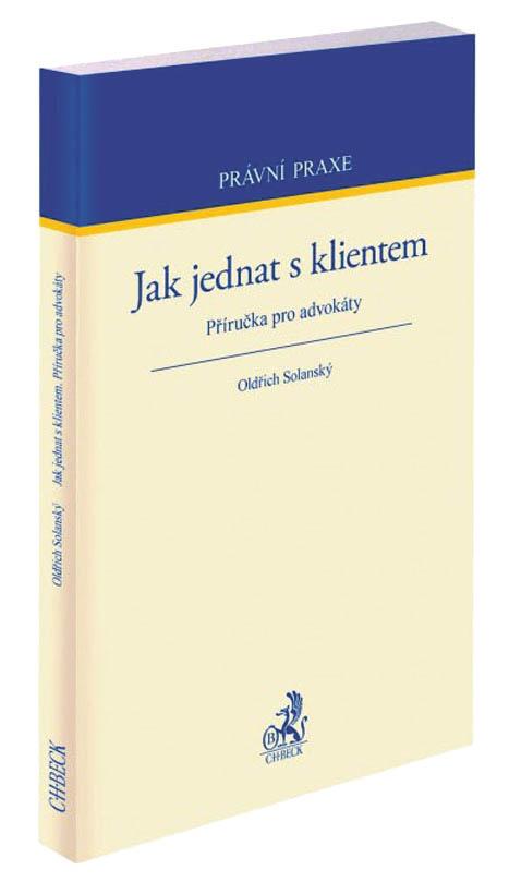Příručku proadvokáty Jak jednat sklientem napsal sociolog Oldřich Solanský.