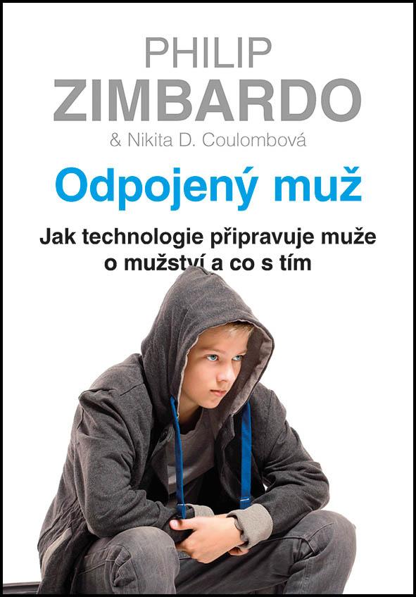 Nikita D. Coulombová, Philip G. Zimbardo: Odpojený muž, Grada, 2017