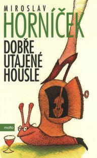 Miroslav Horníček:  Dobře utajené housle, Motto, 2003