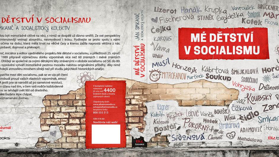 Osobní příběhy. Do projektu Mé dětství za socialismu přispělo svými vzpomínkami 70 autorů. Knihu vydalo nakladatelství BizBooks.