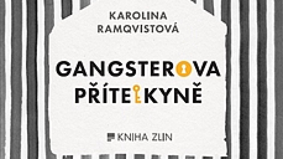 Karolina Ramqvistová: Gangsterova přítelkyně