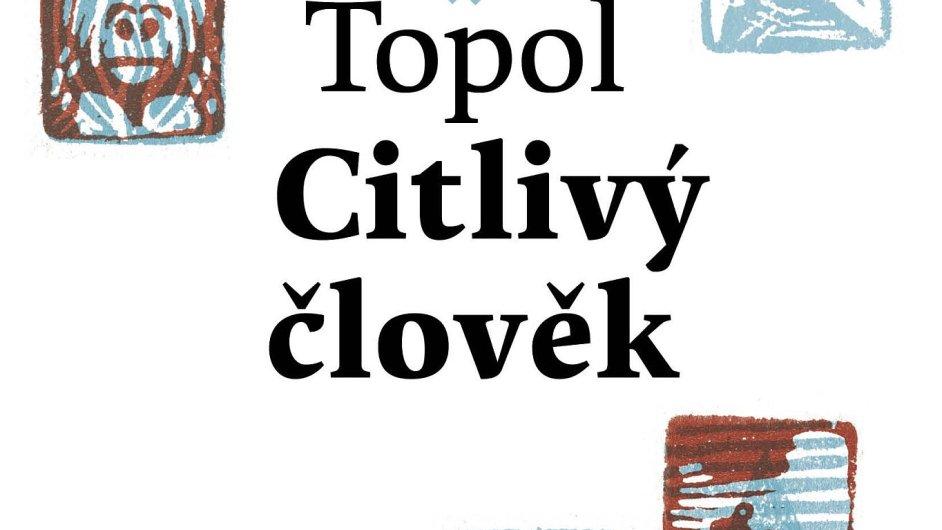 Jáchym Topol: Citlivý člověk