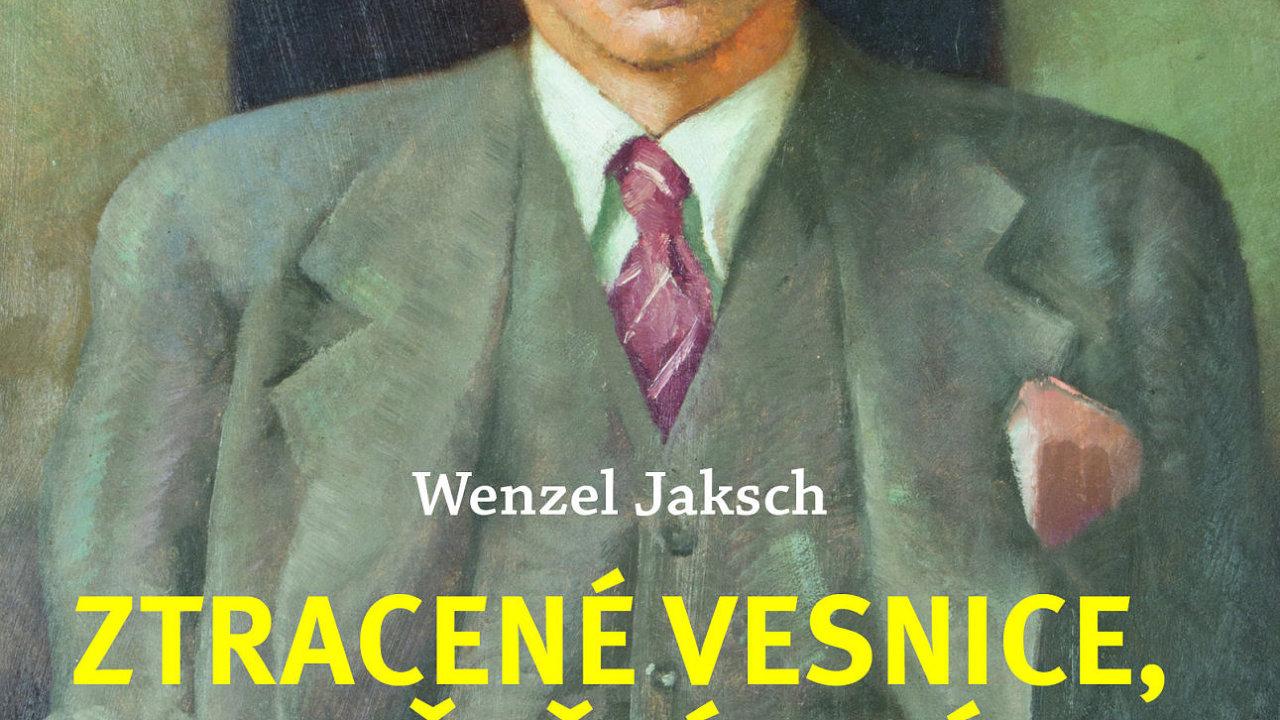 Wenzel Jaksch: Ztracené vesnice, opuštění lidé...